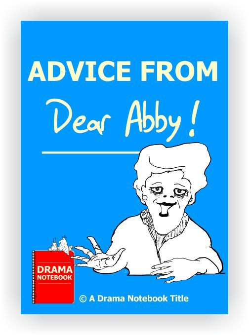 32 advice column letters and replies that may be used to create skits, monologues and more. Includes complete instructions. (Best suited for older or advanced students.)