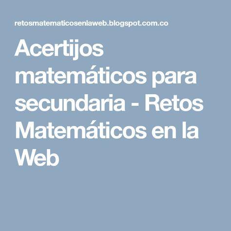 Acertijos matemáticos para secundaria - Retos Matemáticos en la Web