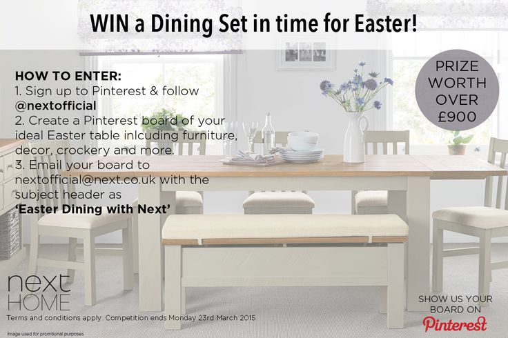 The Next Easter Dining Competition! WIN yourself a new dining table for your home. Terms and Conditions Apply: https://facebook.com/notes/next/terms-and-conditions-for-entry-to-the-easter-dining-pinterest-competition-2015/180816078621415