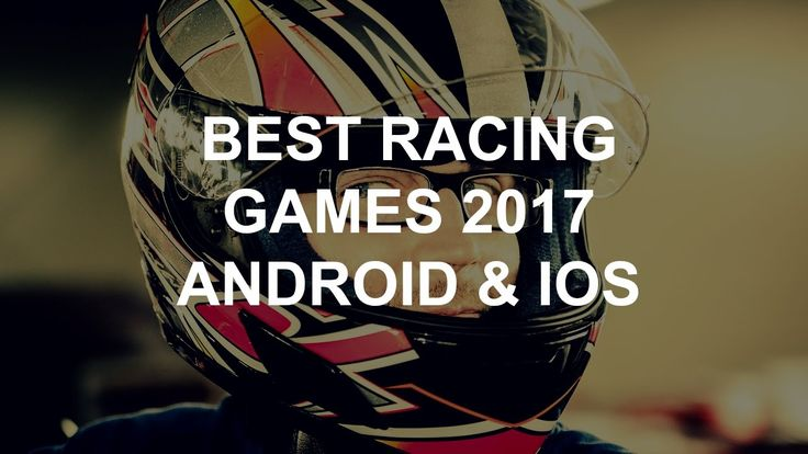 12 Best Racing Games 2017 Android  IOS Android  IOS - Spreadsheet Free Download For Android