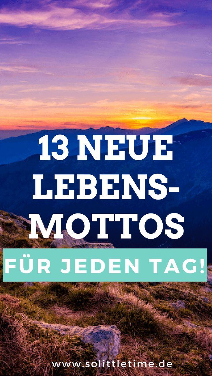 13 neue Lebensmottos für jeden Tag!