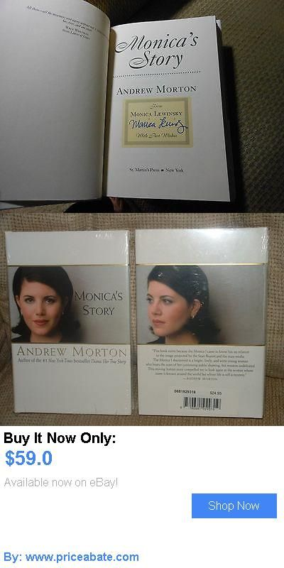 Hillary Clinton: Monica Lewinsky Monicas Story Story Bill Hillary Clinton Lst Edition Signed BUY IT NOW ONLY: $59.0 #priceabateHillaryClinton OR #priceabate