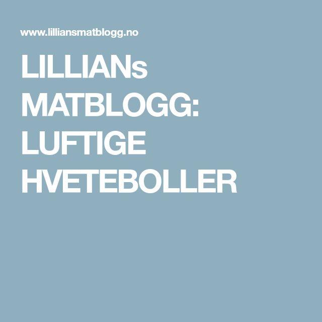 LILLIANs MATBLOGG: LUFTIGE HVETEBOLLER