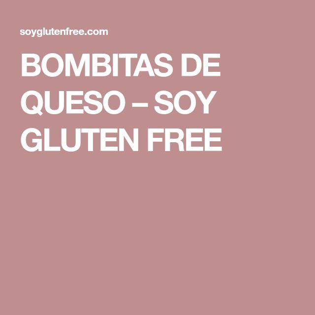 BOMBITAS DE QUESO – SOY GLUTEN FREE