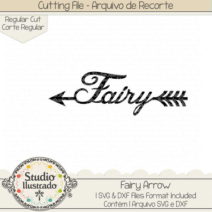 Fairy Arrow, Fairy, Arrow, fae, fantasia, fantasy, fantástico, fantastic, Tinkerbell, Peter Pan, Sininho, Fada Sininho, setas, flecha, flechas, seta, setas, arrow, arrows, wild, selvagem,  arquivo de recorte, corte regular, regular cut, svg, dxf, png, Studio Ilustrado, Silhouette, cutting file, cutting, cricut, scan n cut.