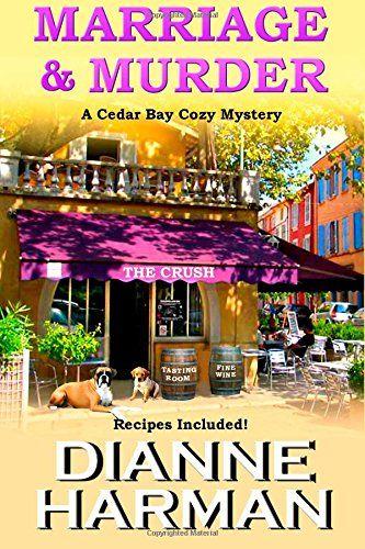 Marriage & Murder (Cedar Bay Cozy Mystery) (Volume 4) by Dianne Harman http://www.amazon.com/dp/1508465274/ref=cm_sw_r_pi_dp_v2HZvb0QT3MD1