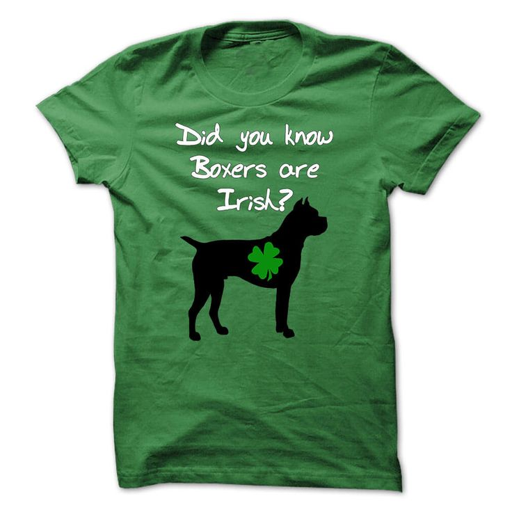 Everyone wants to be Irish on St. Patricks Day, even Boxers, Since Boxer dogs are so lovable that even on St. Patricks Day they fit right in. So show your Irish and your Boxers by wearing this wonderful shirt. Get yours today, before it is too late!