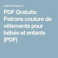 PDF Gratuits: Patrons couture de vêtements pour bébés et enfants (PDF)