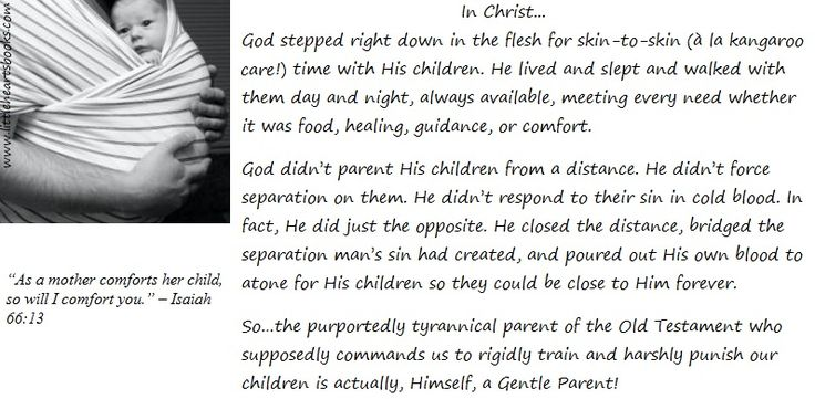 In Christ, God stepped right down in the flesh for skin-to-skin (à la kangaroo care!) time with His children. He lived and slept and walked with them day and night, always available, meeting every need...food, healing, guidance, comfort. God didn't parent His children from a distance, didn't force separation on them, didn't respond to their sin in cold blood. In fact, He did just the opposite. He closed the distance, bridged the separation man's sin had created, and poured out His own…