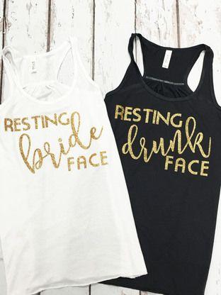 Resting Bride Face, Resting Drunk Face Bridal Party Tees, Bridal Party Tanks, Bridal Party Shirts, Bachelorette Party Tanks!