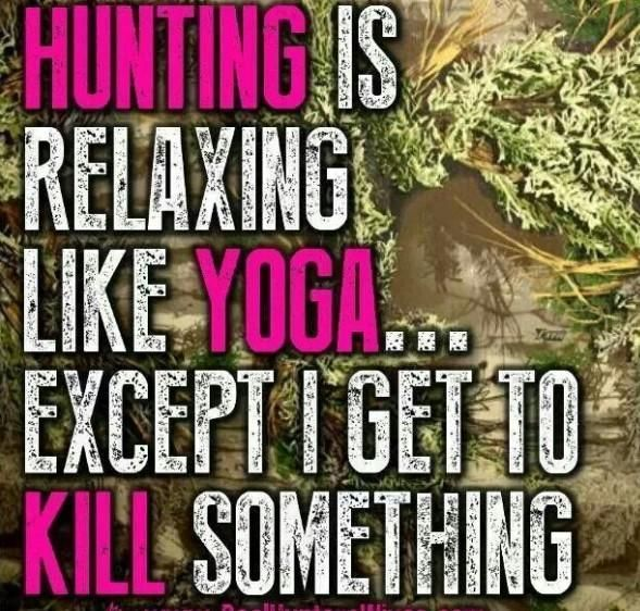 Huntin and Yoga...very similiar