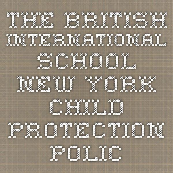The British International School New York Child Protection Policy