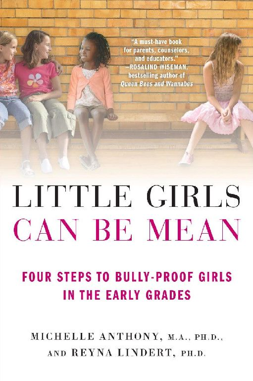 Kidlutions: Preferred Product Award: Little Girls Can Be Mean: Four Steps to Bully-proof Girls in the Early Grades