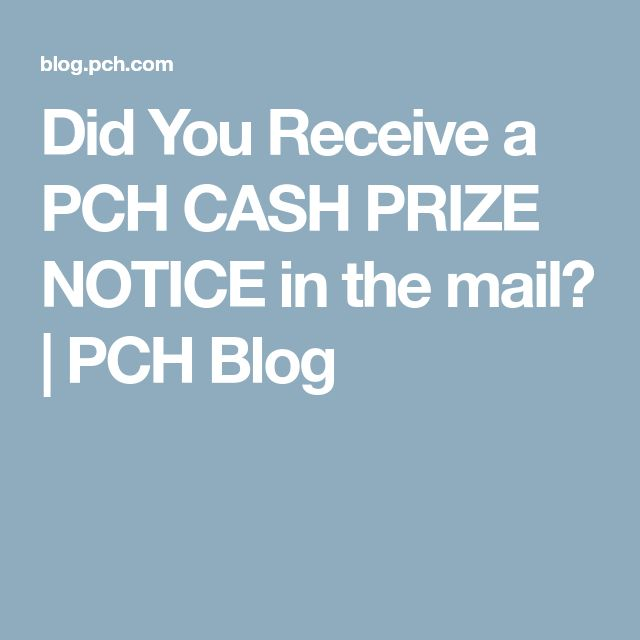 Did You Receive a PCH CASH PRIZE NOTICE in the mail? | PCH Blog