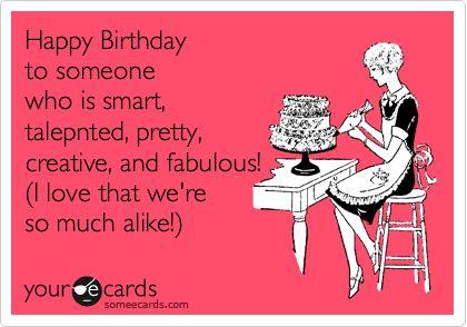 Free Birthday Ecard Happy Birthday to someone who is smart – Happy Birthday E Cards