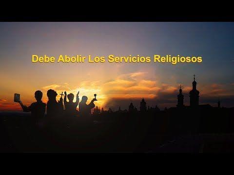 Debe abolir los servicios religiosos | Iglesia de Dios Todopoderoso