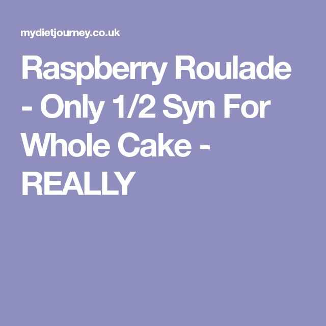 Raspberry Roulade - Only 1/2 Syn For Whole Cake - REALLY