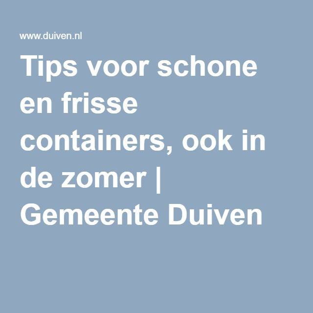 Tips voor schone en frisse containers, ook in de zomer | Gemeente Duiven