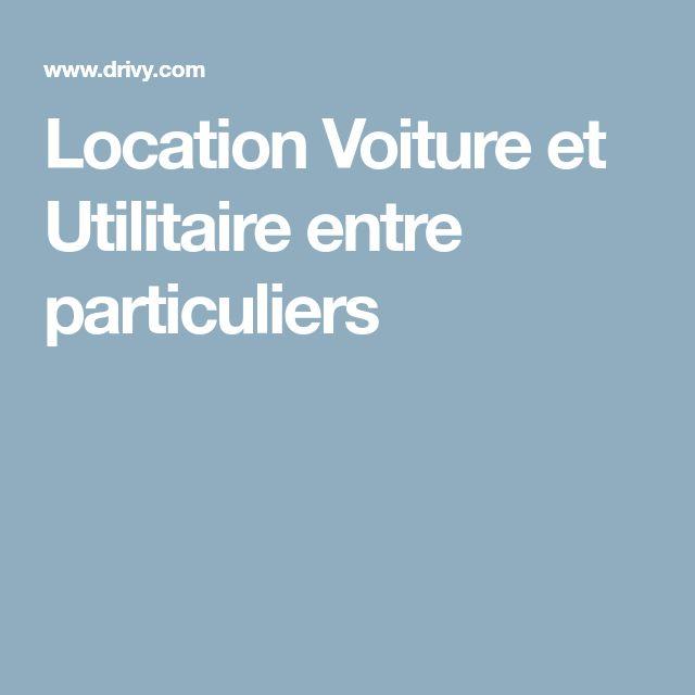 Location Voiture et Utilitaire entre particuliers