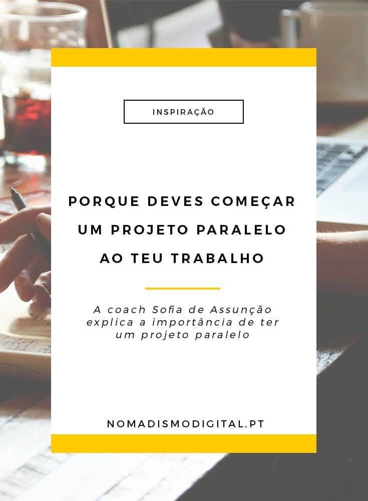 Projeto Paralelo | Coaching | Inspiração | Motivação via @nomadigitalpt