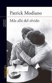 Más allá del olvido / Patrick Modiano ; traducción de María Fasce