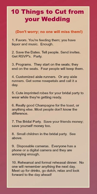 invisible ways to cut your wedding budget; repin and save! love this! except i think ill kee p my bridal party ;)