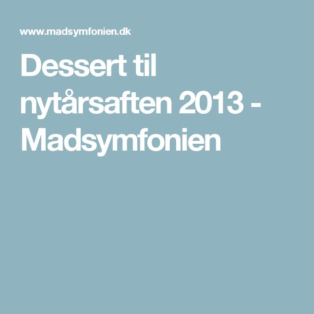 Dessert til nytårsaften 2013 - Madsymfonien