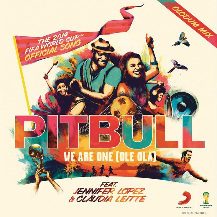Men's World Cup 2014 – We Are One by Pitbull ft. Jennifer Lopez and Cláudia Leitte