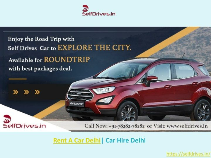 Rent A Car For Outstation In Gurgaon Rent A Car Car Self Driving