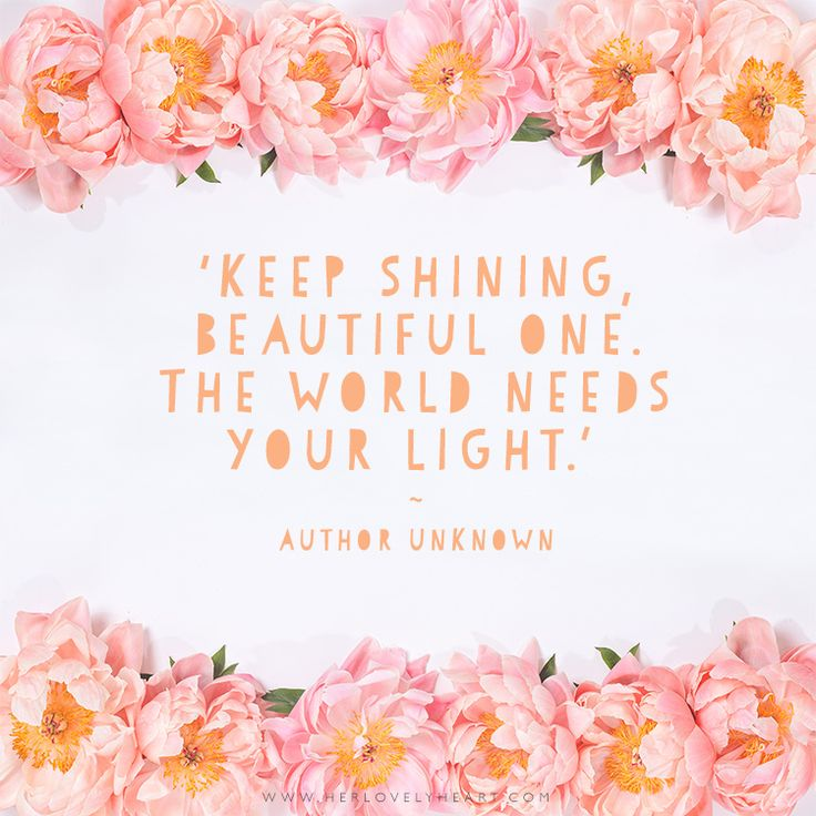'Keep shining, beautiful one. The world needs your light.' Click through for more quotes, and find us on Instagram at #hlhinstaquotes                                                                                                                                                                                 More