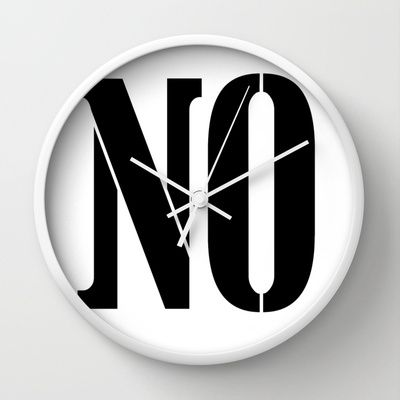 NO Wall Clock by RQ Designs (Retro Quotes) - $30.00