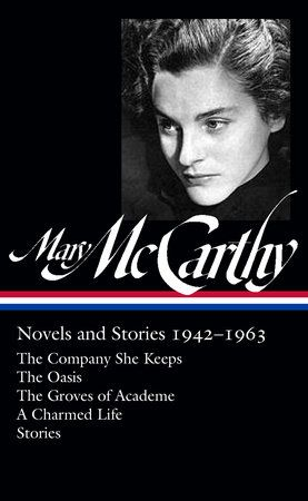 Mary McCarthy: Novels & Stories 1942-1963 by Mary McCarthy | PenguinRandomHouse.com  Amazing book I had to share…