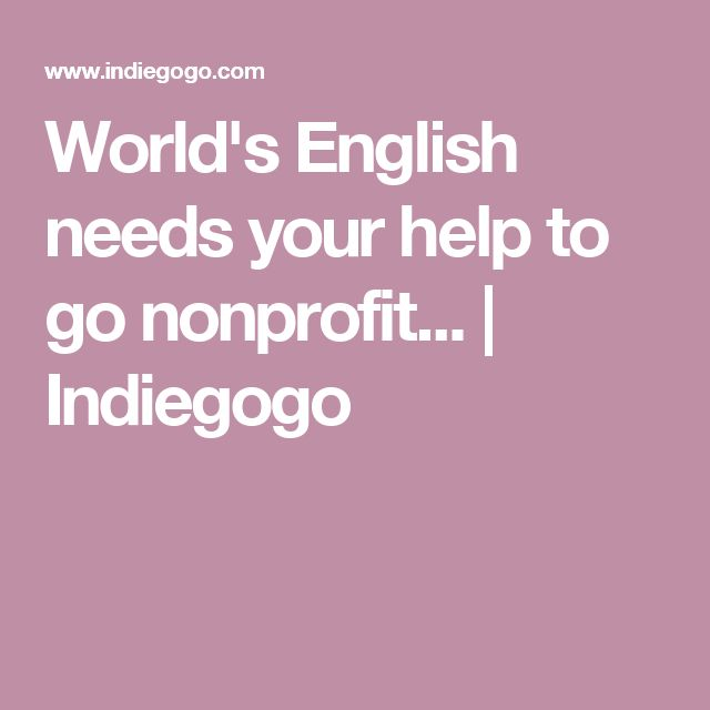 World's English needs your help to go nonprofit... | Indiegogo