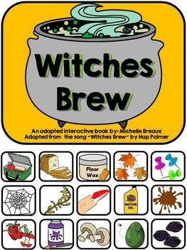 Witches Brew-- An adapted interactive book based on the song by Hap Palmer is the perfect addition to your Halloween lessons. This song is sure to get all kids moving and the adaptive book brings the song to life allowing active participation. Includes:* the adapted book* vocabulary cards for a pocket chart* QR Code with the link to the song and video* a sequencing activity * adapted picture recipe cards to make your own Witches BrewAdapted interactive books are perfect for early learners.