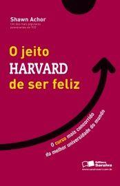 Baixar Livro O Jeito Harvard de Ser Feliz - Achor em PDF, ePub e Mobi ou ler online