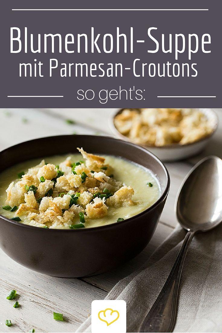Ein echtes Wohlfühl-Rezept: cremige Blumenkohlsuppe mit knusprigen Parmesan-Croutons