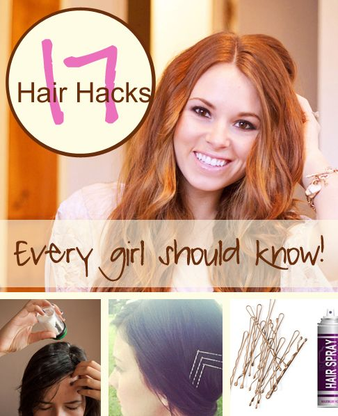 17 Hair Hacks that every girl should know!