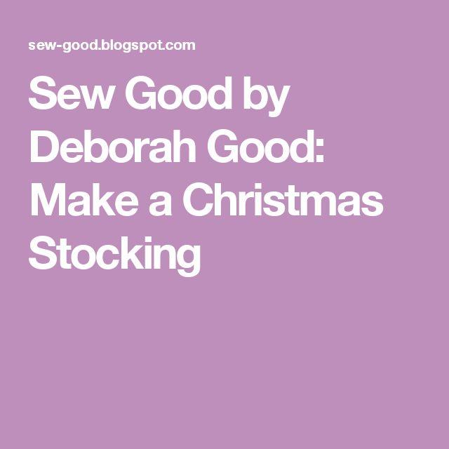 Sew Good by Deborah Good: Make a Christmas Stocking