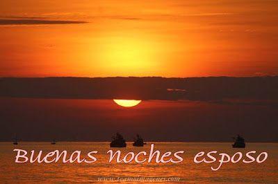 buenas noches esposo #amor #principe #buenasnoches #feliznoche #españa #usa #love