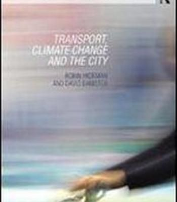 Transport Climate Change And The City (Routledge Advances In Climate Change Research) PDF