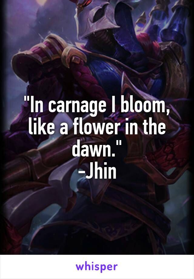 Jhin quote league of legends