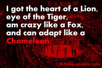 Motivational Quotes, Inspirational Quotes, UFC Quotes, MMA Quotes, with pictures / images: Heart of a Lion, Eye of the Tiger, Crazy like a Fo...