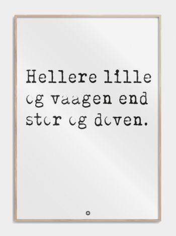 plakat_hellere_lille_og_vaagen_end_stor_og_doven_talemaader_ordsprog
