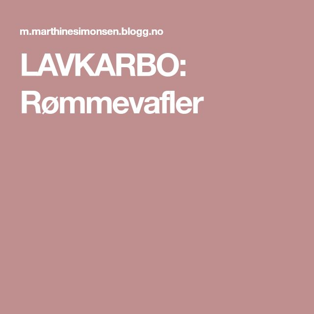 LAVKARBO: Rømmevafler