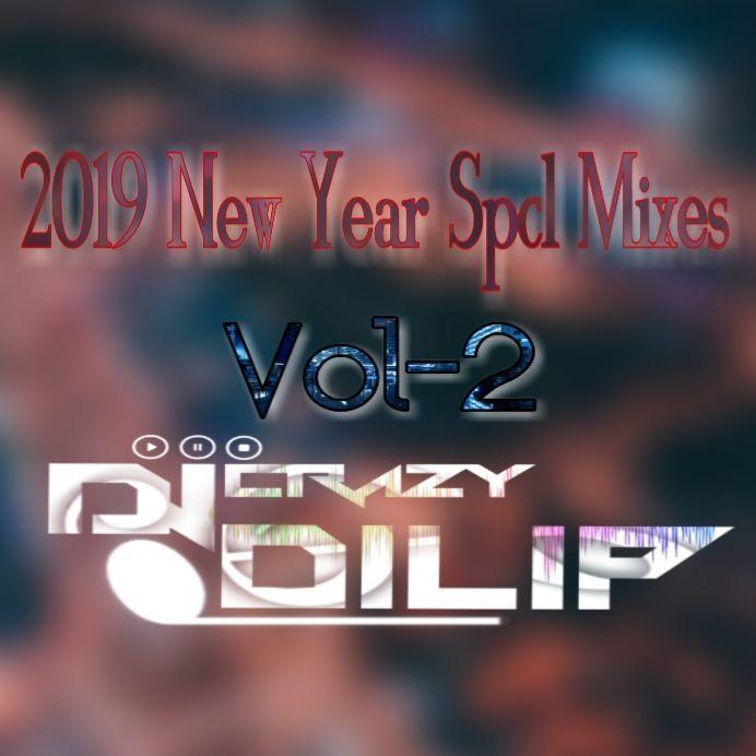 2019 New Year Spcl Mixes Djcrazydilip Dj Songs Dj Remix Songs New Song Download