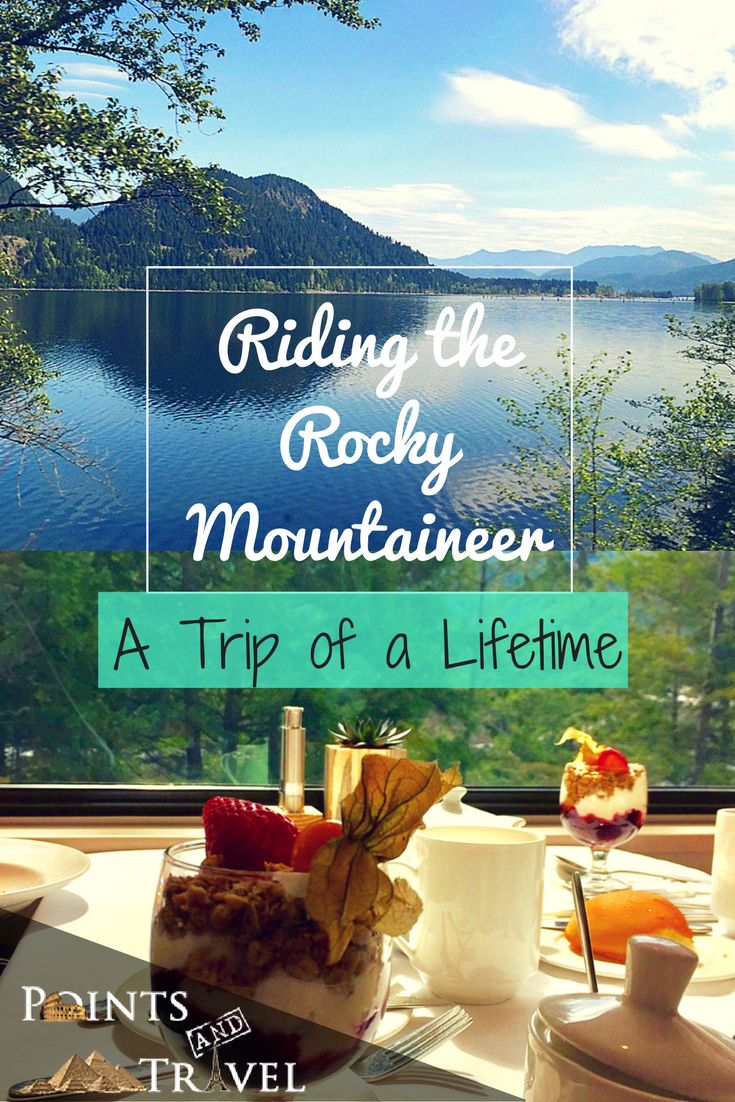 A Trip of a Lifetime – Riding the Rocky Mountaineer Train
