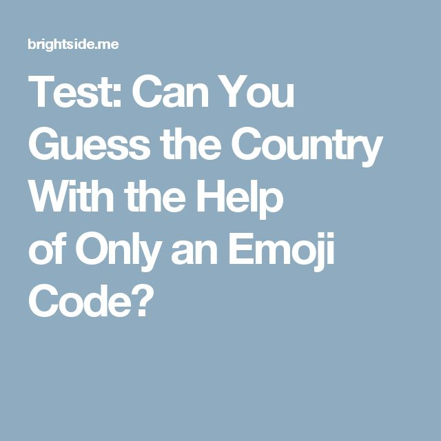 Test: Can You Guess the Country With the Help ofOnly anEmoji Code?
