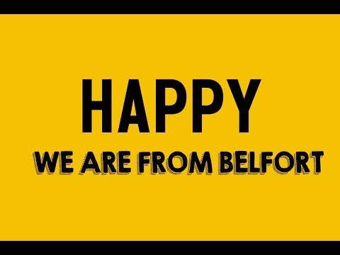 ▶ Happy - We Are From Belfort - is a city in north-east France in the Franche-Comté région, situated between Lyon and Strasbourg. It is the biggest town and the administrative town of the Territoire de Belfort département in the Franche-Comté region