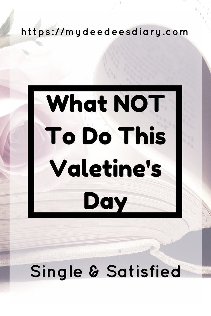 Here's what NOT to do on Valentine's Day. Click to find out what they are and if you're guilty of doing them..... #valentinesday #single #singlelife #advice #help