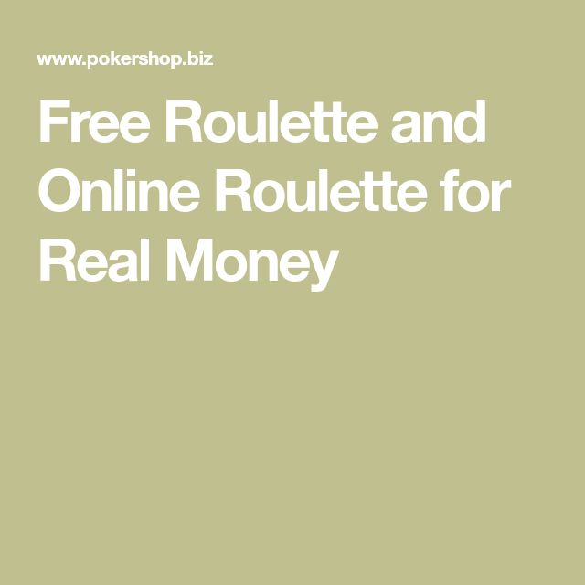 Free Roulette and Online Roulette for Real Money